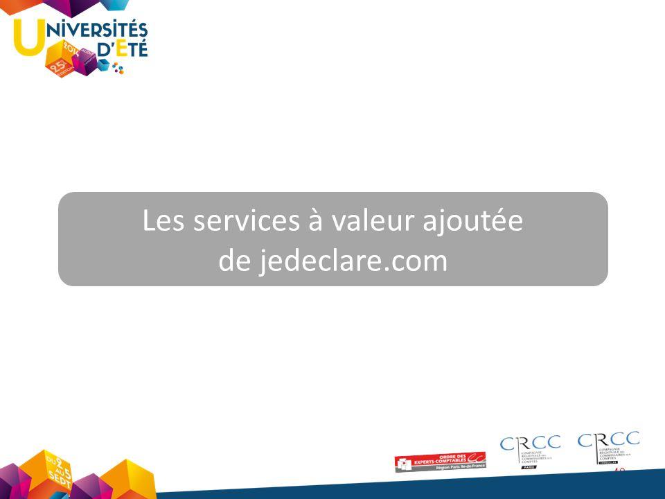 40 Les services à valeur ajoutée de jedeclare.com