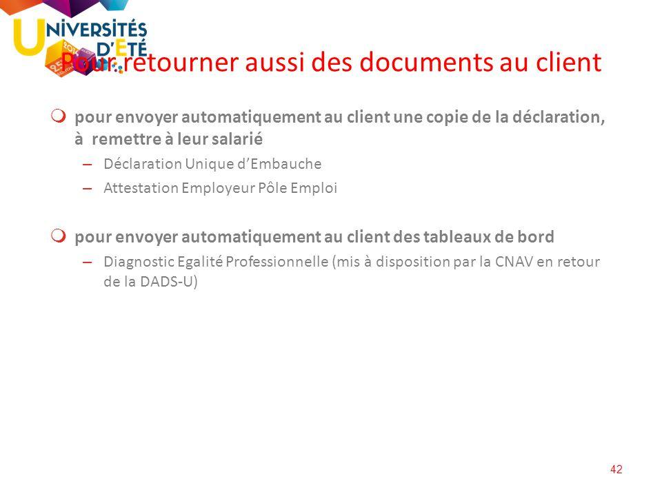 42  pour envoyer automatiquement au client une copie de la déclaration, à remettre à leur salarié – Déclaration Unique d'Embauche – Attestation Emplo