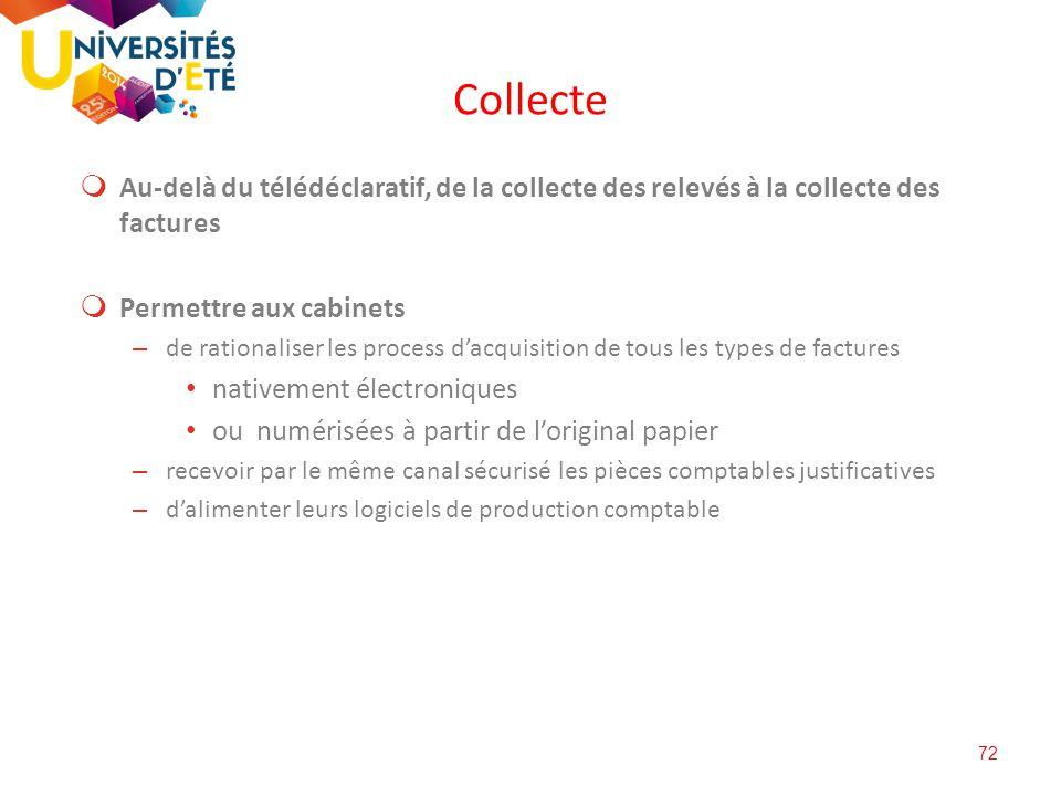 72  Au-delà du télédéclaratif, de la collecte des relevés à la collecte des factures  Permettre aux cabinets – de rationaliser les process d'acquisi
