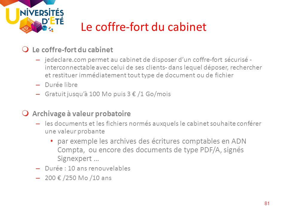 81  Le coffre-fort du cabinet – jedeclare.com permet au cabinet de disposer d'un coffre-fort sécurisé - interconnectable avec celui de ses clients- d