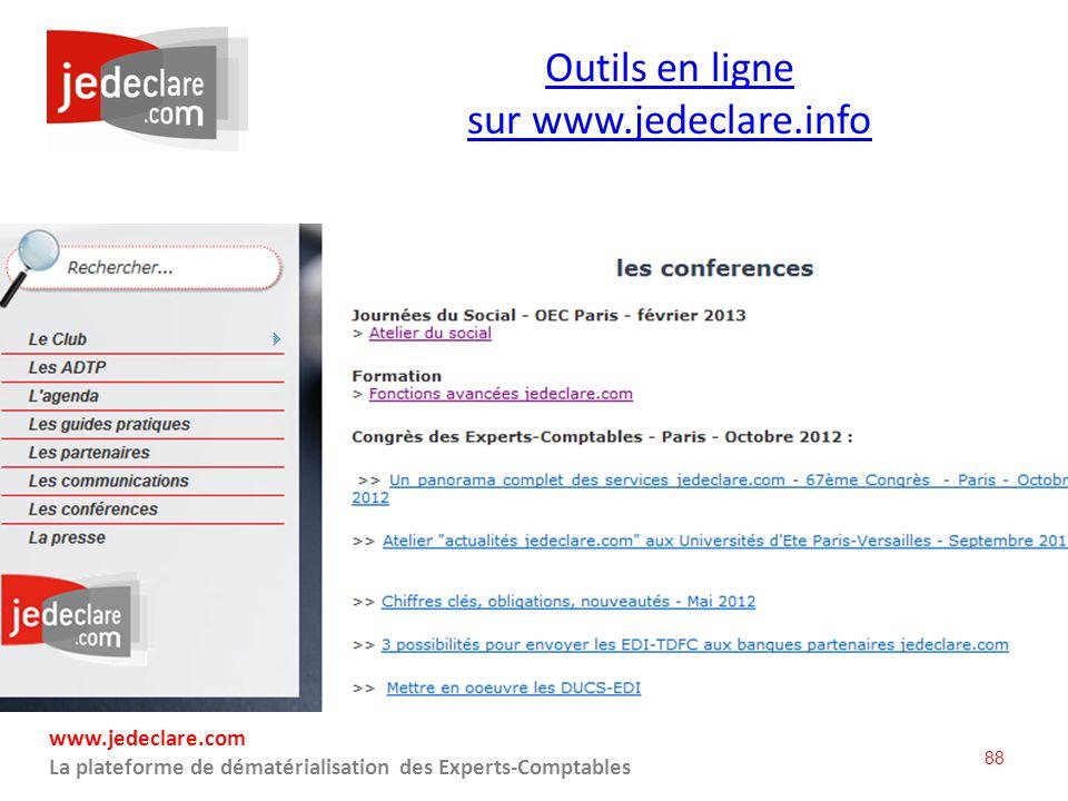 88 www.jedeclare.com La plateforme de dématérialisation des Experts-Comptables Outils en ligne sur www.jedeclare.info