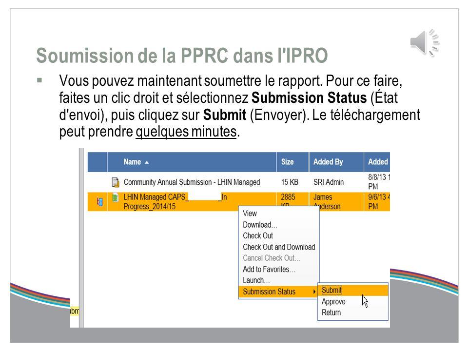 Archivage de votre PPRC  Après avoir entré tous les renseignements et réussi toutes les vérifications, vous êtes prêt à téléverser votre PPRC sur l'I