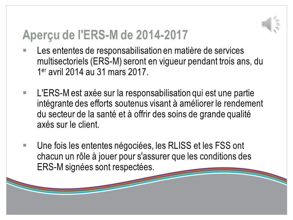 ENTENTE DE RESPONSABILISATION EN MATIÈRE DE SERVICES MULTISECTORIELS (ERS-M) DE 2014-2017 Aperçu