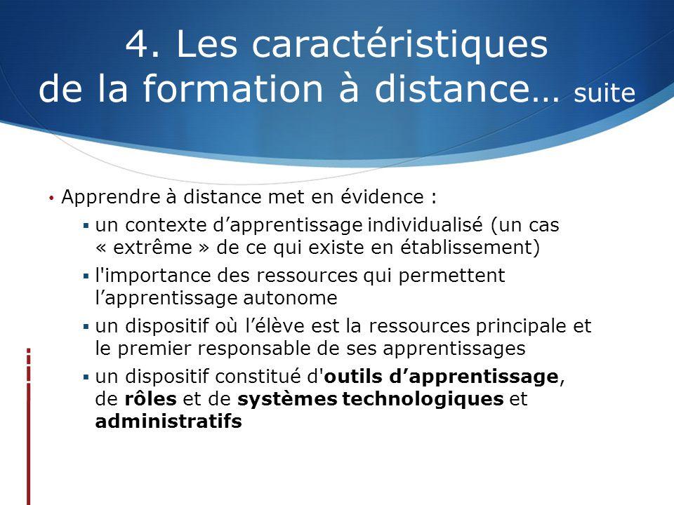 4. Les caractéristiques de la formation à distance… suite Apprendre à distance met en évidence :  un contexte d'apprentissage individualisé (un cas «