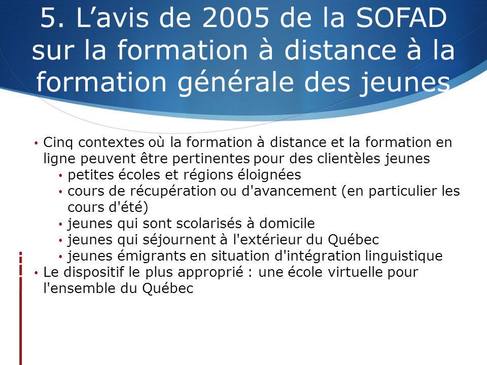 5. L'avis de 2005 de la SOFAD sur la formation à distance à la formation générale des jeunes Cinq contextes où la formation à distance et la formation