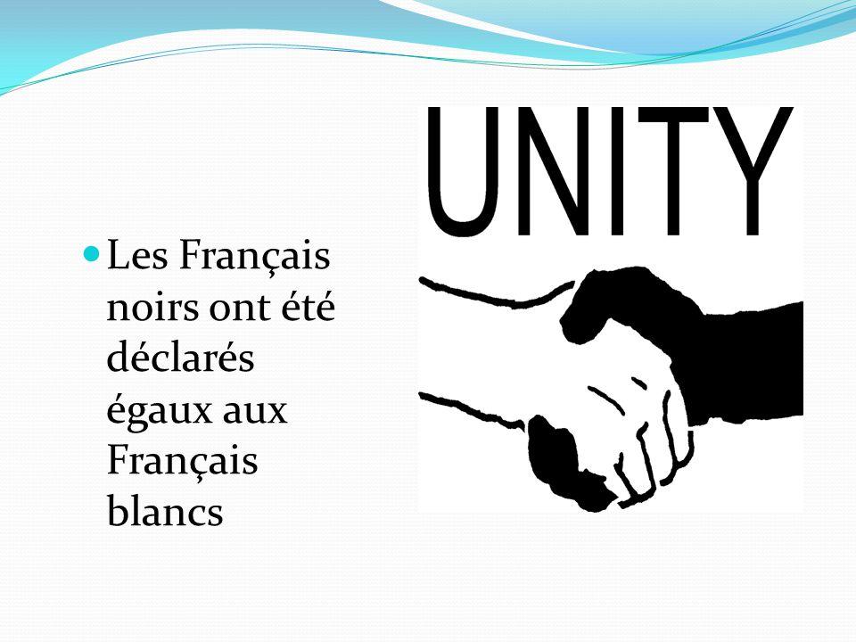 Les Français noirs ont été déclarés égaux aux Français blancs