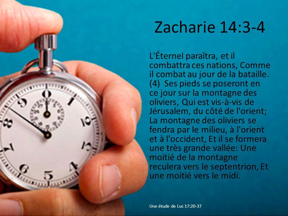 Zacharie 14:3-4 L Éternel paraîtra, et il combattra ces nations, Comme il combat au jour de la bataille.