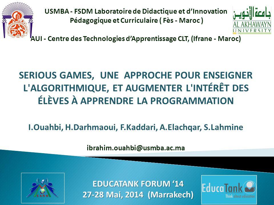 USMBA - FSDM Laboratoire de Didactique et d'Innovation Pédagogique et Curriculaire ( Fès - Maroc ) AUI - Centre des Technologies d'Apprentissage CLT,