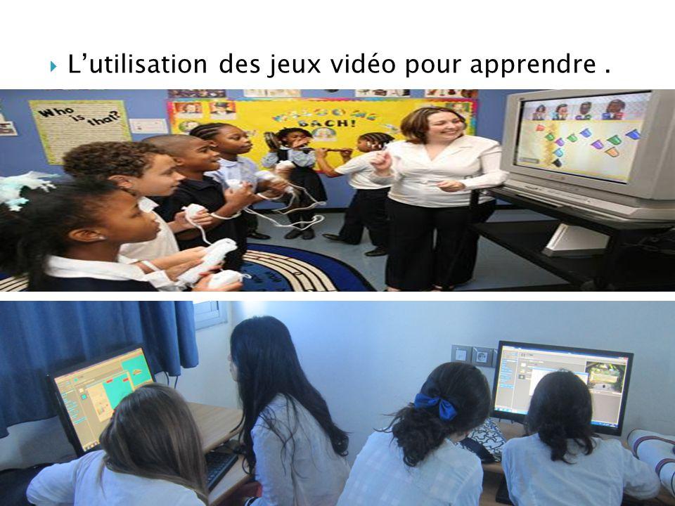  L'utilisation des jeux vidéo pour apprendre.