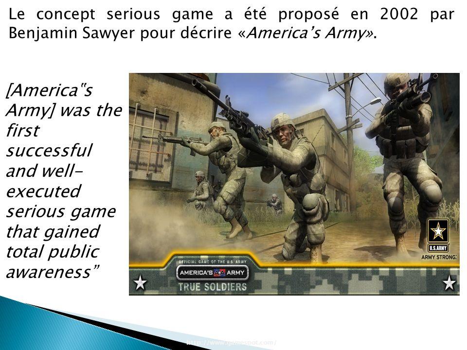 """Le concept serious game a été proposé en 2002 par Benjamin Sawyer pour décrire «America's Army». http://www.gamespot.com/ [America""""s Army] was the fir"""