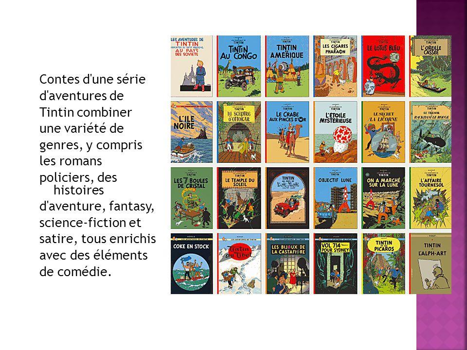 Contes d'une série d'aventures de Tintin combiner une variété de genres, y compris les romans policiers, des histoires d'aventure, fantasy, science-fi
