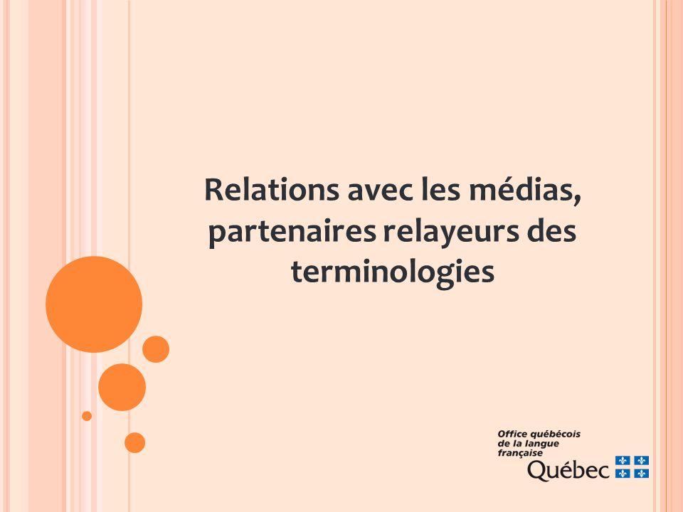 Relations avec les médias, partenaires relayeurs des terminologies