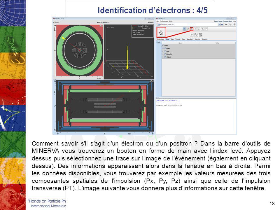 Identification d'électrons : 4/5 18 Comment savoir s il s agit d un électron ou d un positron .