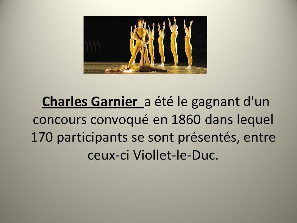 Charles Garnier a été le gagnant d'un concours convoqué en 1860 dans lequel 170 participants se sont présentés, entre ceux-ci Viollet-le-Duc.