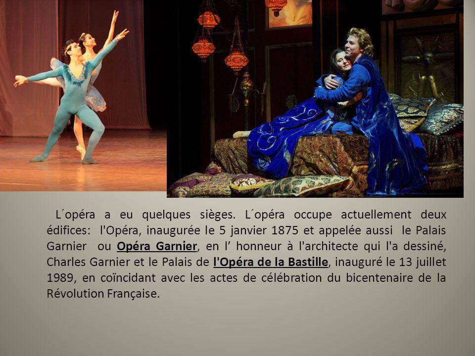 L´opéra a eu quelques sièges. L´opéra occupe actuellement deux édifices: l'Opéra, inaugurée le 5 janvier 1875 et appelée aussi le Palais Garnier ou Op