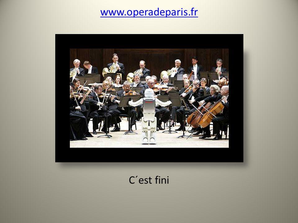 www.operadeparis.fr C´est fini