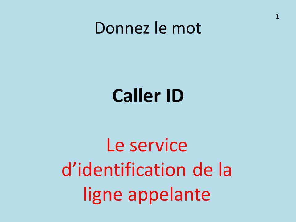 Donnez le mot Caller ID Le service d'identification de la ligne appelante 1