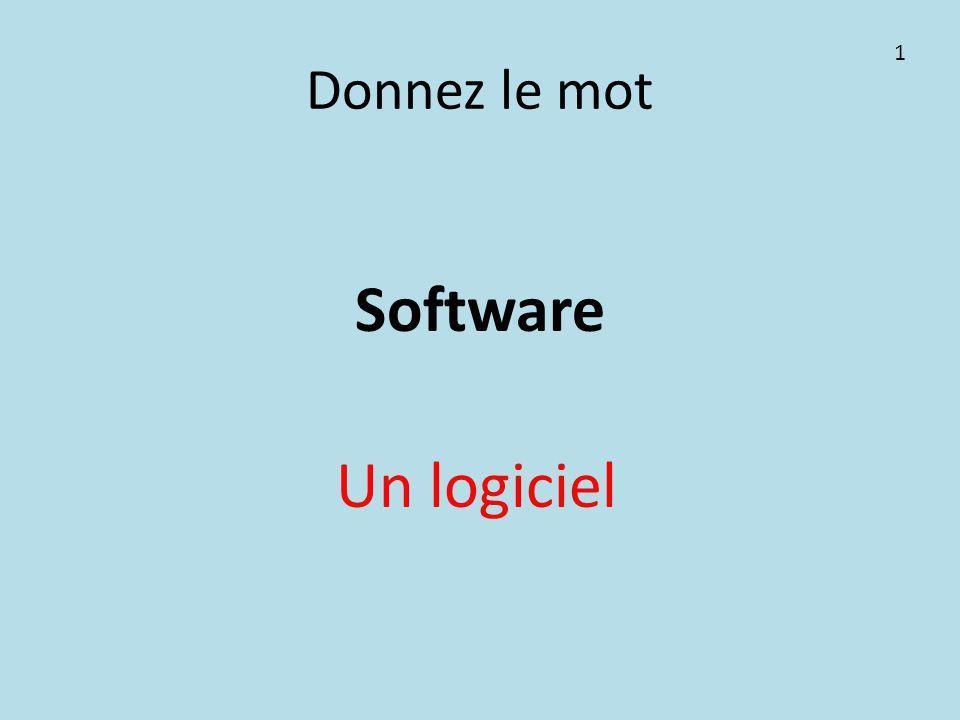 Donnez le mot Software Un logiciel 1