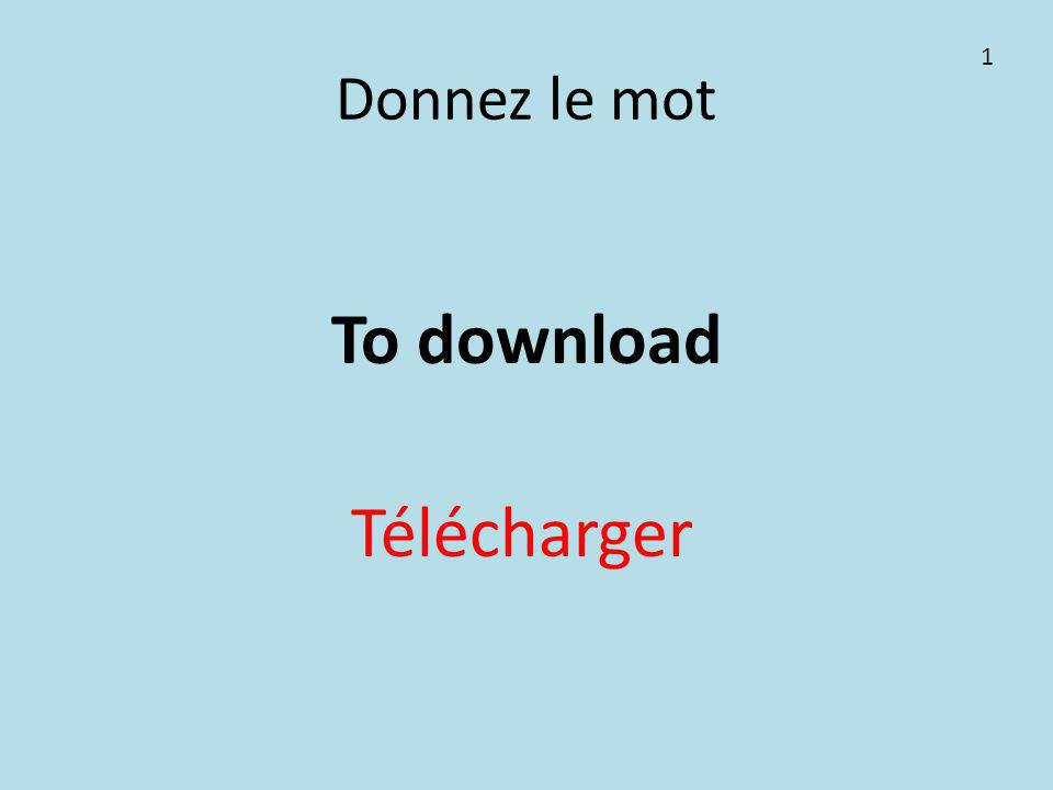 Donnez le mot To download Télécharger 1