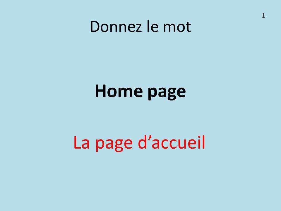 Donnez le mot Home page La page d'accueil 1