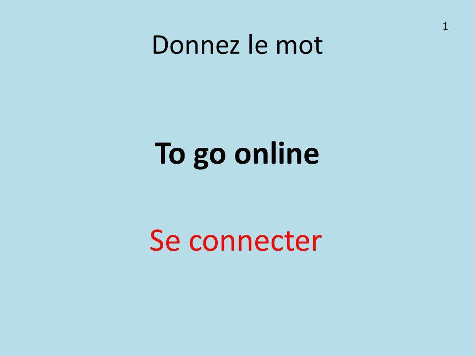 Donnez le mot To go online Se connecter 1