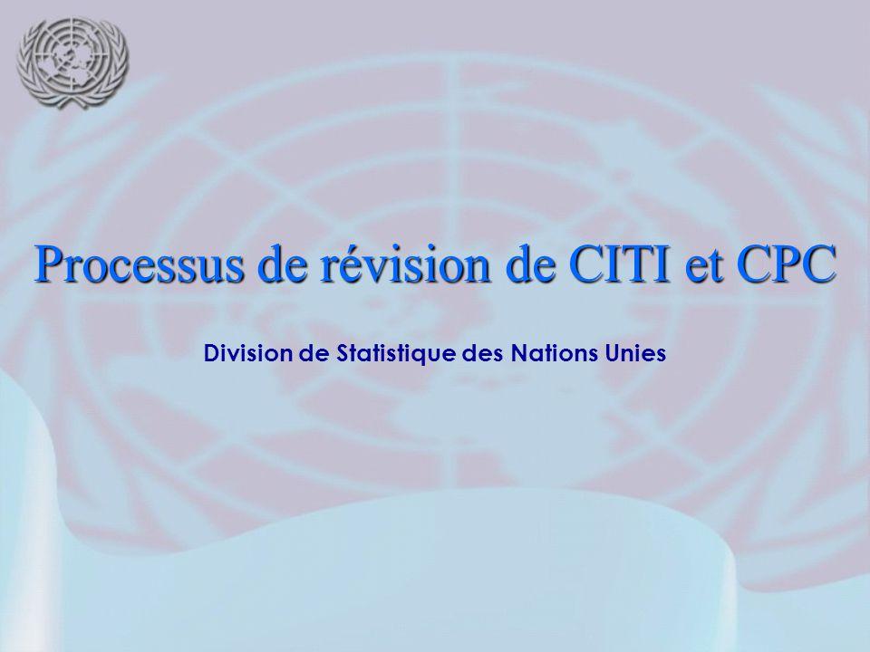 Division de Statistique des Nations Unies Processus de révision de CITI et CPC