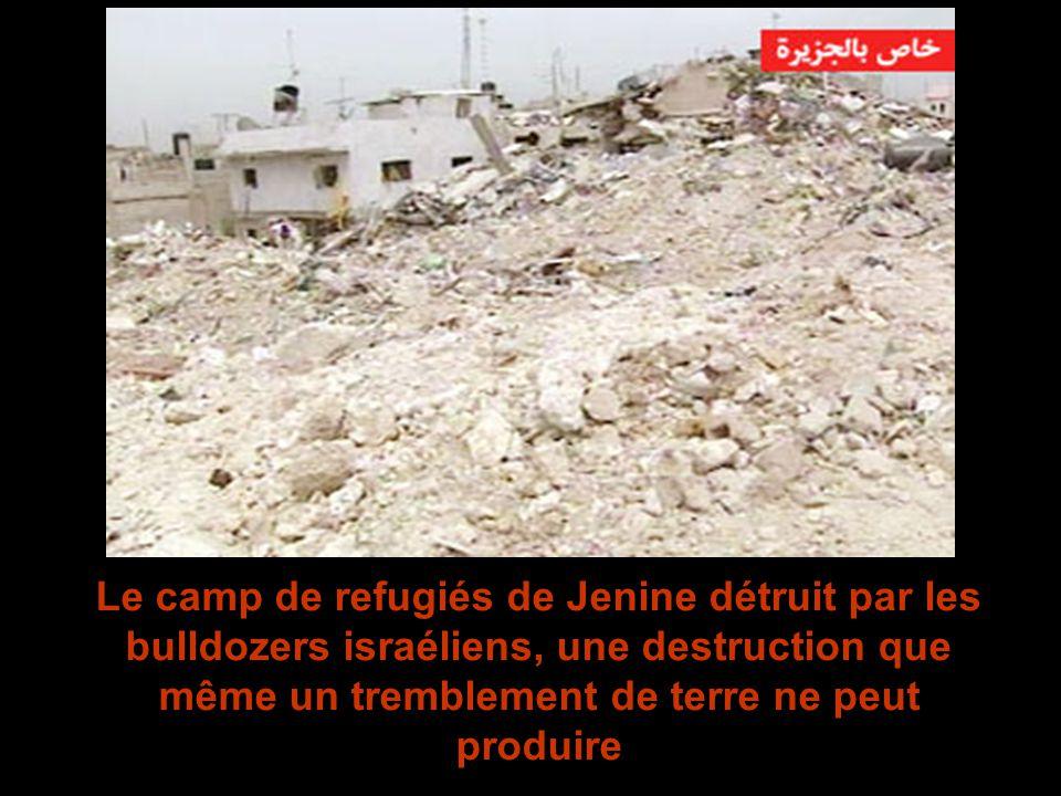 Le camp de refugiés de Jenine détruit par les bulldozers israéliens, une destruction que même un tremblement de terre ne peut produire