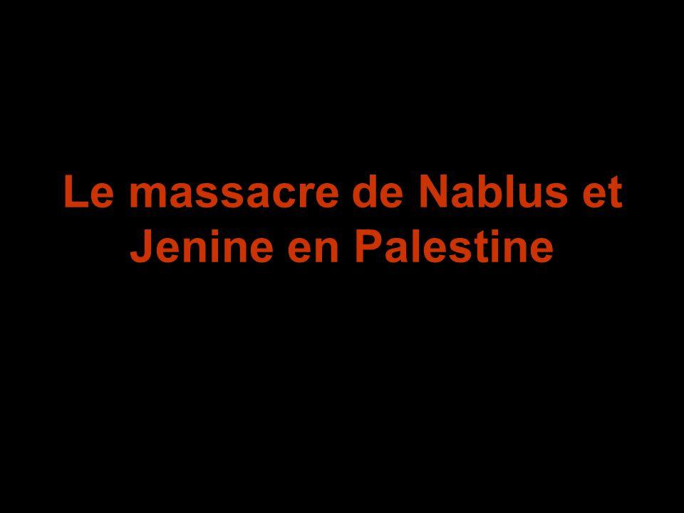 Le massacre de Nablus et Jenine en Palestine
