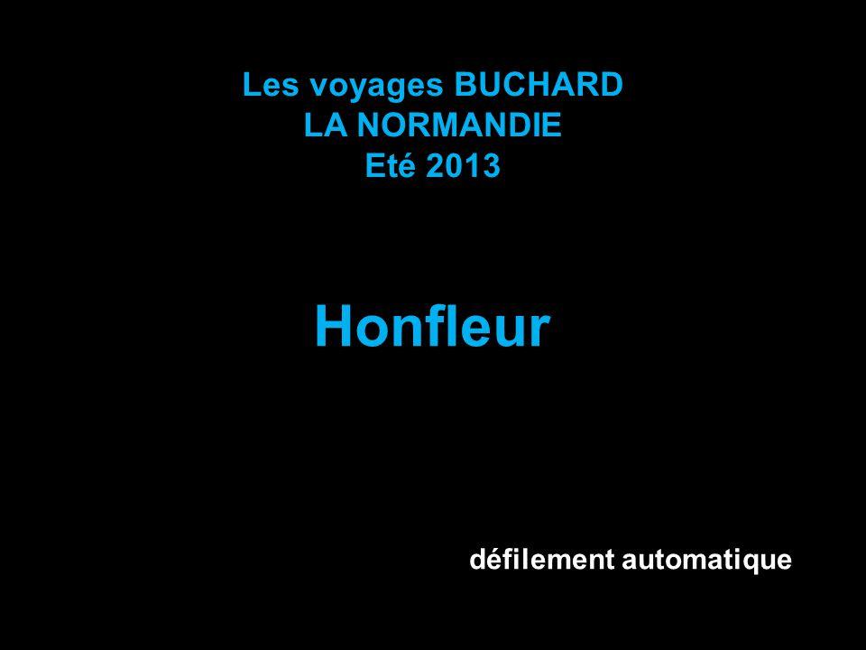 Les voyages BUCHARD LA NORMANDIE Eté 2013 Honfleur défilement automatique