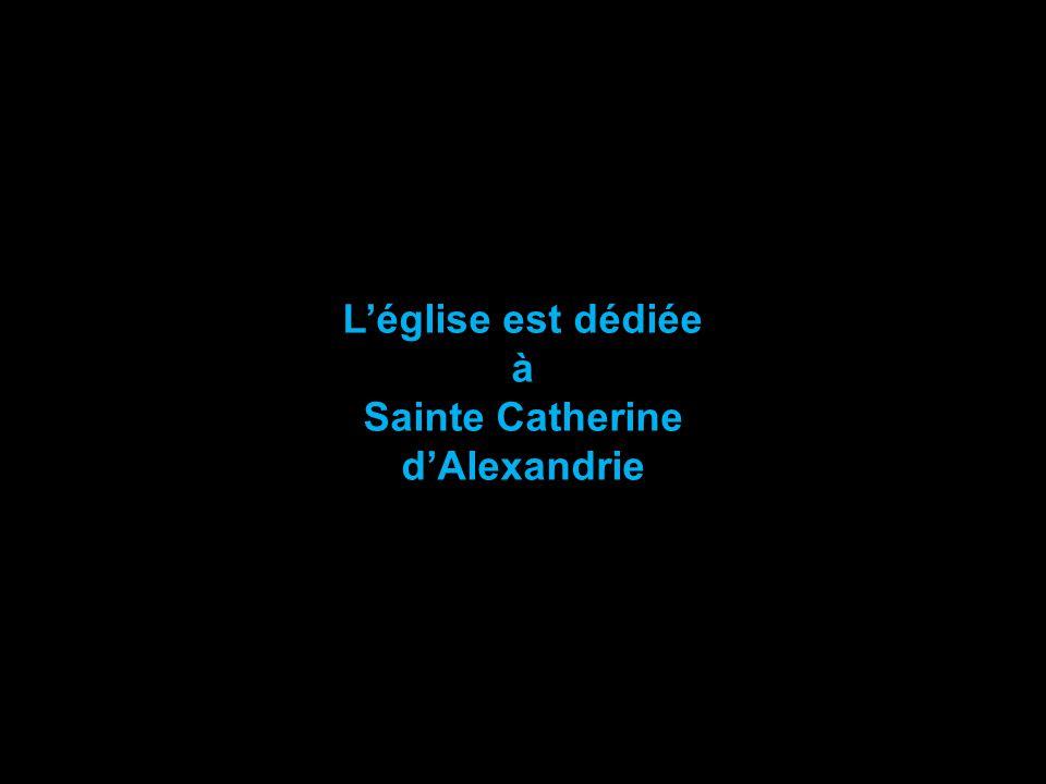 L'église est dédiée à Sainte Catherine d'Alexandrie