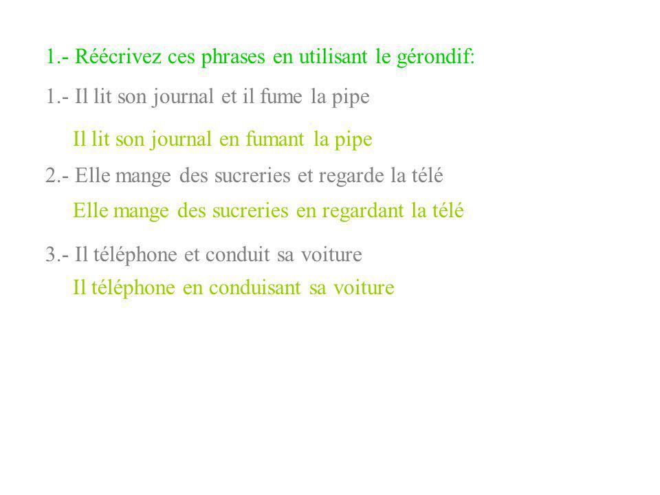 2.- Réécrivez ces phrases en transformant les mots soulignés en gérondif: 1.- Méfie-toi à l'atterrissage, la maneouvre est délicate.