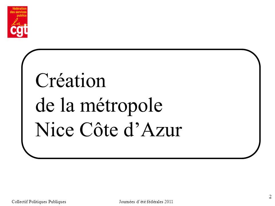 Création de la métropole Nice Côte d'Azur 2 Collectif Politiques PubliquesJournées d'été fédérales 2011