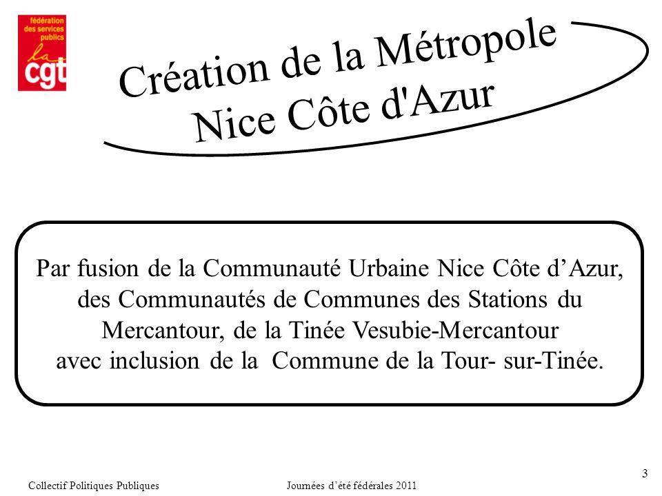 3 Par fusion de la Communauté Urbaine Nice Côte d'Azur, des Communautés de Communes des Stations du Mercantour, de la Tinée Vesubie-Mercantour avec inclusion de la Commune de la Tour- sur-Tinée.