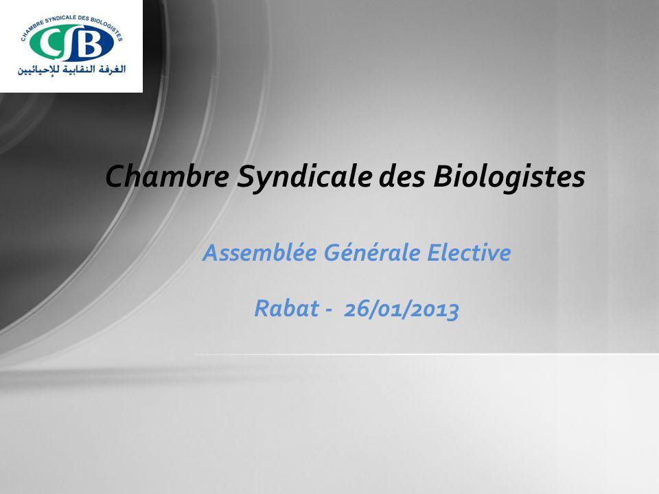 Assemblée Générale Elective Rabat - 26/01/2013 Chambre Syndicale des Biologistes
