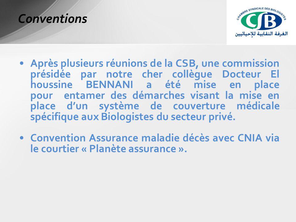 Après plusieurs réunions de la CSB, une commission présidée par notre cher collègue Docteur El houssine BENNANI a été mise en place pour entamer des démarches visant la mise en place d'un système de couverture médicale spécifique aux Biologistes du secteur privé.
