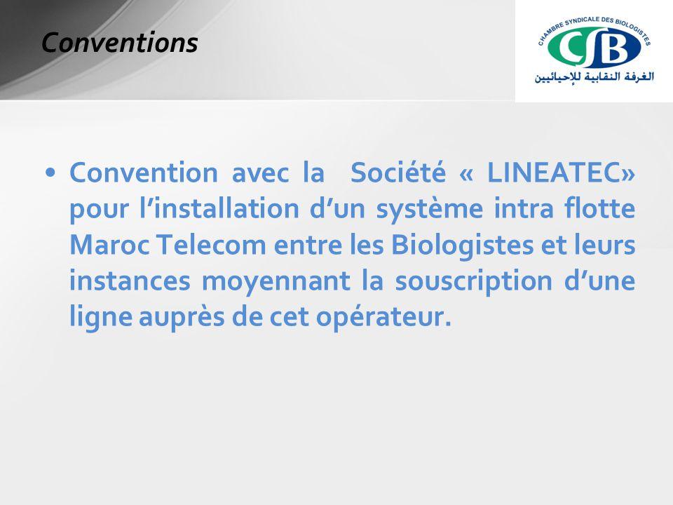 Convention avec la Société « LINEATEC» pour l'installation d'un système intra flotte Maroc Telecom entre les Biologistes et leurs instances moyennant la souscription d'une ligne auprès de cet opérateur.