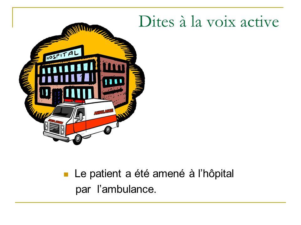 L'ambulance a amené le patient à l'hôpital.