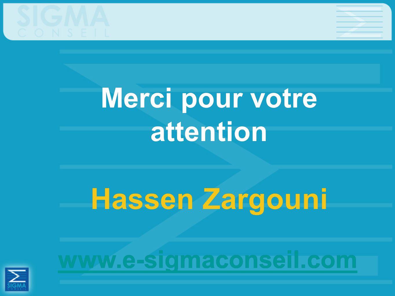 www.e-sigmaconseil.com www.e-sigmaconseil.com Merci pour votre attention Hassen Zargouni Merci pour votre attention Hassen Zargouni