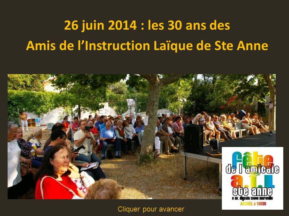 26 juin 2014 : les 30 ans des Amis de l'Instruction Laïque de Ste Anne Cliquer pour avancer