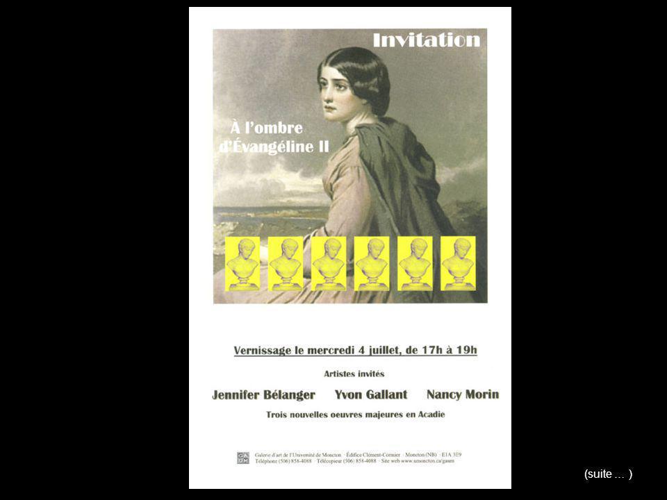 À l'ombre d'Évangéline, prise deux Référence : David Lonergan - L Acadie Nouvelle, 13 juillet 2001 Et de nouveau Évangéline sert d inspiration aux artistes...