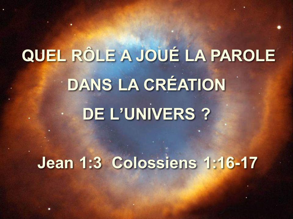 QUEL RÔLE A JOUÉ LA PAROLE DANS LA CRÉATION DE L'UNIVERS .