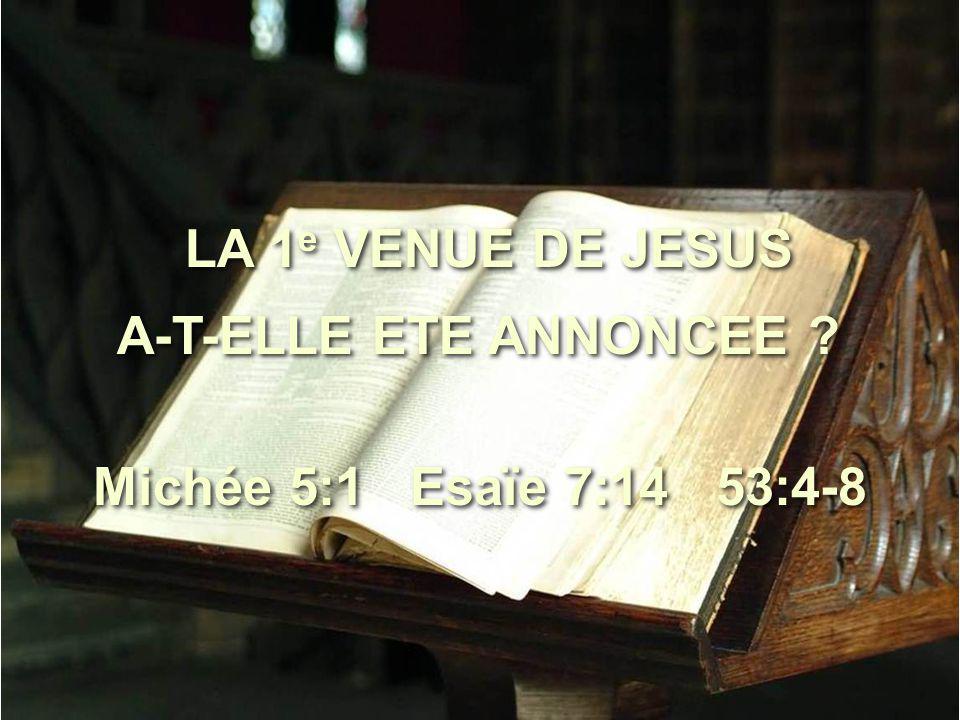 LA 1 e VENUE DE JESUS A-T-ELLE ETE ANNONCEE .LA 1 e VENUE DE JESUS A-T-ELLE ETE ANNONCEE .