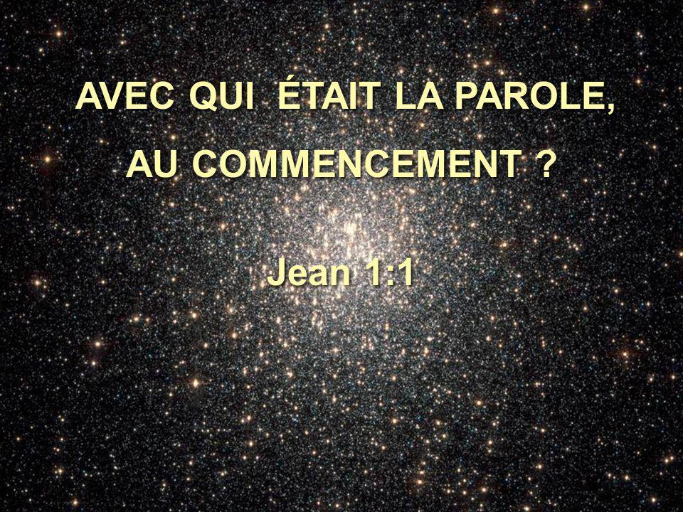 Au commencement était la Parole et la Parole était avec Dieu.