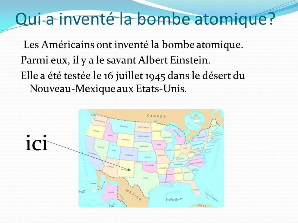 Qui a inventé la bombe atomique.Les Américains ont inventé la bombe atomique.