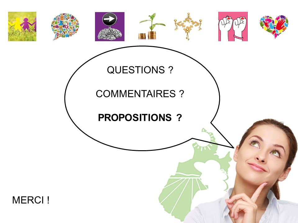 QUESTIONS COMMENTAIRES PROPOSITIONS MERCI !