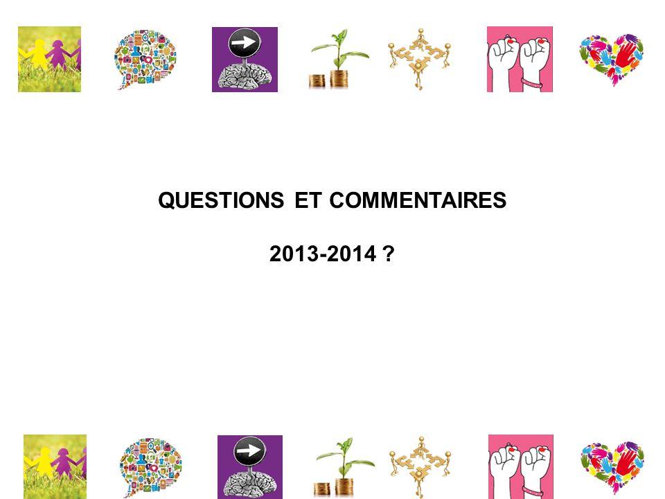 QUESTIONS ET COMMENTAIRES 2013-2014 ?