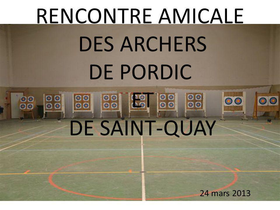 RENCONTRE AMICALE DES ARCHERS DE PORDIC ET DE SAINT-QUAY 24 mars 2013