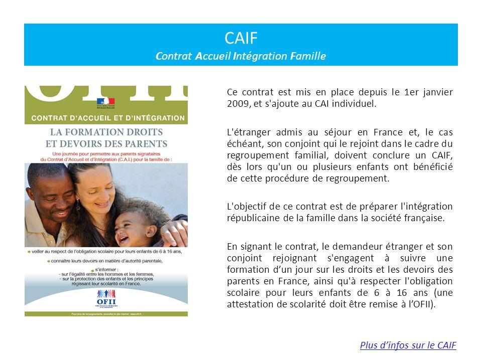 Ce contrat est mis en place depuis le 1er janvier 2009, et s'ajoute au CAI individuel. L'étranger admis au séjour en France et, le cas échéant, son co
