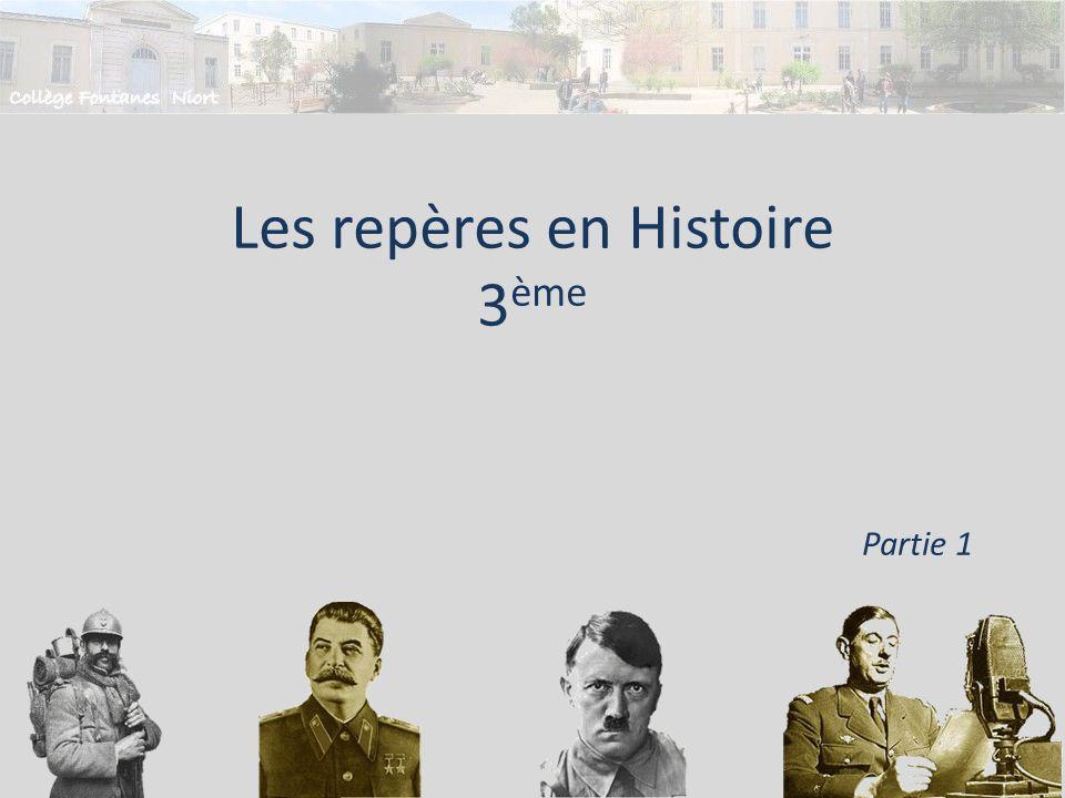 Les repères en Histoire 3 ème Partie 1