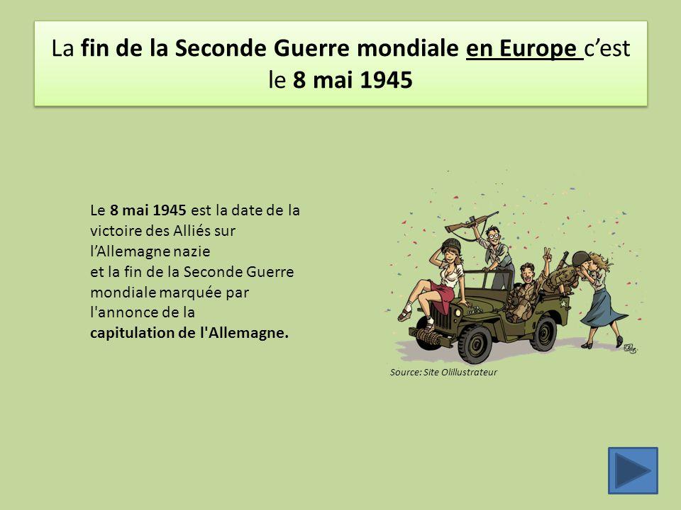 La fin de la Seconde Guerre mondiale en Europe c'est le 8 mai 1945 Le 8 mai 1945 est la date de la victoire des Alliés sur l'Allemagne nazie et la fin